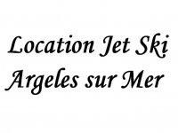 Location Jet Ski Argeles sur Mer